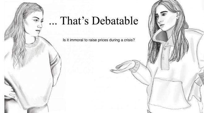 Thats Debatable: Is it Immoral to Raise Prices During a Crisis?