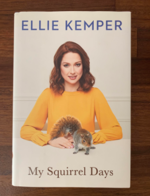 """My Squirrel Days"" by Ellie Kemper Book Review"